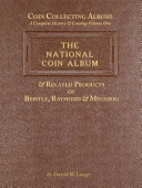 Coin Collecting Albums a Complete History and Catalog