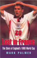 Pdf Lost in France: The Story of England's 1998 World Cup Campaign Telecharger