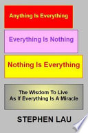 Anything Is Everything Everything Is Nothing Nothing Is Everything