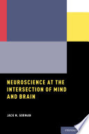 Neuroscience at the Intersection of Mind and Brain Book