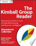 """""""The Kimball Group Reader: Relentlessly Practical Tools for Data Warehousing and Business Intelligence Remastered Collection"""" by Ralph Kimball, Margy Ross, Bob Becker, Joy Mundy, Warren Thornthwaite"""