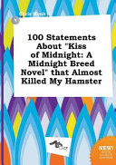 100 Statements about Kiss of Midnight