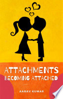 Attachments  Becoming Attached
