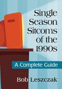 Single Season Sitcoms of the 1990s