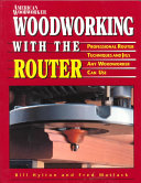 Woodworking With The Router Professional Router Techniques And Jigs Any Bill Hylton William H Hylton Fred Matlack Google Books