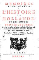 Mémoires Pour Servir À L'histoire de Hollande ...
