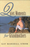 Quiet Moments For Grandmothers