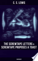 THE SCREWTAPE LETTERS & SCREWTAPE PROPOSES A TOAST (Unabridged)