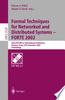 Formal Techniques for Networked and Distributed Systems - FORTE 2002