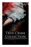 True Crime Collection Real Murder Mysteries In 19th Century England Illustrated