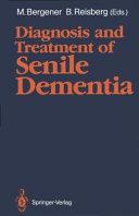 Diagnosis and Treatment of Senile Dementia