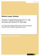 Venture Capital Financing of U S   UK  German and French IT Start ups