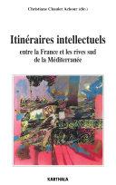 Itinéraires intellectuels entre la France et les rives sud de la Méditerranée
