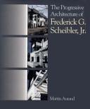 The Progressive Architecture Of Frederick G Scheibler Jr