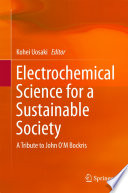 Electrochemical Science for a Sustainable Society  : A Tribute to John O'M Bockris