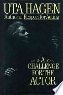 """Challenge For The Actor"" by Uta Hagen"
