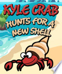 Kyle Crab Hunts For a New Shell