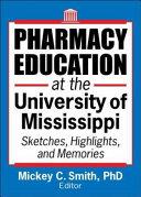 Pharmacy Education at the University of Mississippi