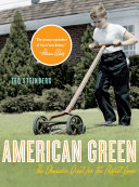 American Green  The Obsessive Quest for the Perfect Lawn