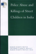 Police Abuse and Killings of Street Children in India