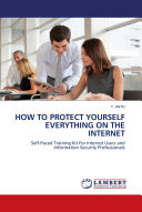 How To Protect Yourself Everything On The Internet