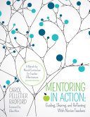 Mentoring in Action: Guiding, Sharing, and Reflecting With Novice Teachers