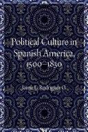 Political Culture in Spanish America  1500 1830