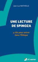 Une lecture de Spinoza, 5 clés pour entrer dans l'Ethique