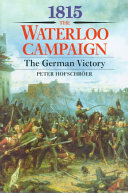 1815  the Waterloo Campaign   the German Victory