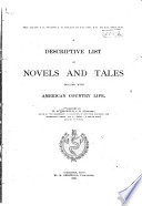 Descriptive List s  of Novels and Tales      Novels and tales dealing with American country life  1890