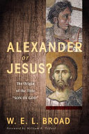 Alexander Or Jesus
