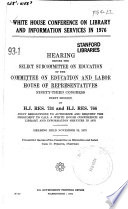 White House on Library and Information Services in 1976, Hearing Before the Select Subcommittee on Education..., 93-1, on H.J. Res. 734 and H.J. Res. 766..., November 29, 1973