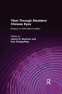 Tibet Through Dissident Chinese Eyes  Essays on Self determination