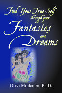 Find Your True Self Through Your Fantasies and Dreams