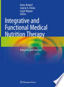 """Integrative and Functional Medical Nutrition Therapy: Principles and Practices"" by Diana Noland, Jeanne A. Drisko, Leigh Wagner"