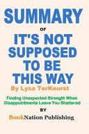 Summary of It s Not Supposed to Be This Way by Lysa TerKeurst