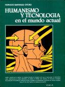 Humanismo y tecnolog  a en el mundo actual