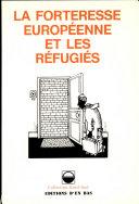 La forteresse européenne et les réfugiés
