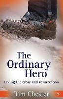 The Ordinary Hero: Living the Cross and Resurrection