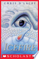 """""""Icefire (The Last Dragon Chronicles #2)"""" by Chris d'Lacey"""