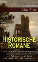 Historische Romane: Der Kampf um die Cheopspyramide, Mönch und Landsknech, Der Schneider von Ulm & Die Brücke über die Ennobucht