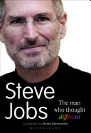 Steve Jobs The Man Who Thought Different