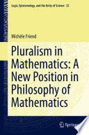Pluralism in Mathematics  A New Position in Philosophy of Mathematics