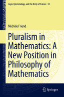 Pluralism in Mathematics: A New Position in Philosophy of Mathematics