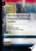 New Perspectives on Hispanic Caribbean Studies