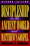 Discipleship In The Ancient World And Matthew S Gospel