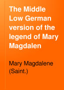 The Middle Low German Version of the Legend of Mary Magdalen