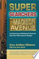 Super Searchers on Madison Avenue