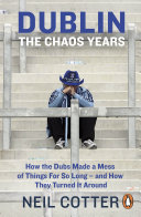 Dublin  The Chaos Years