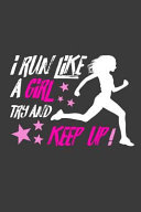 I Run Like a Girl   Try and Keep Up  Blank Lined Journal